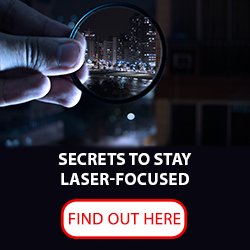 secrets to stay laser focused