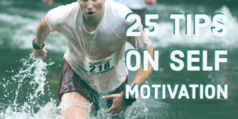 25 tips on how to get motivated