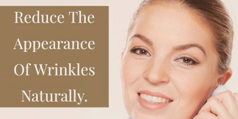 Reduce the Appearance of Wrinkles Naturally