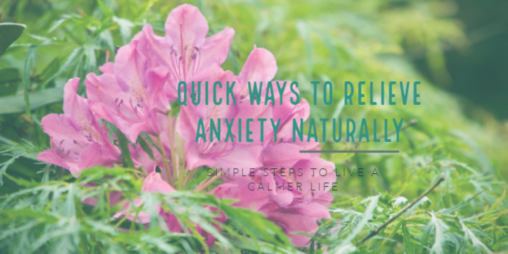 Natural Ways To Relieve Anxiety