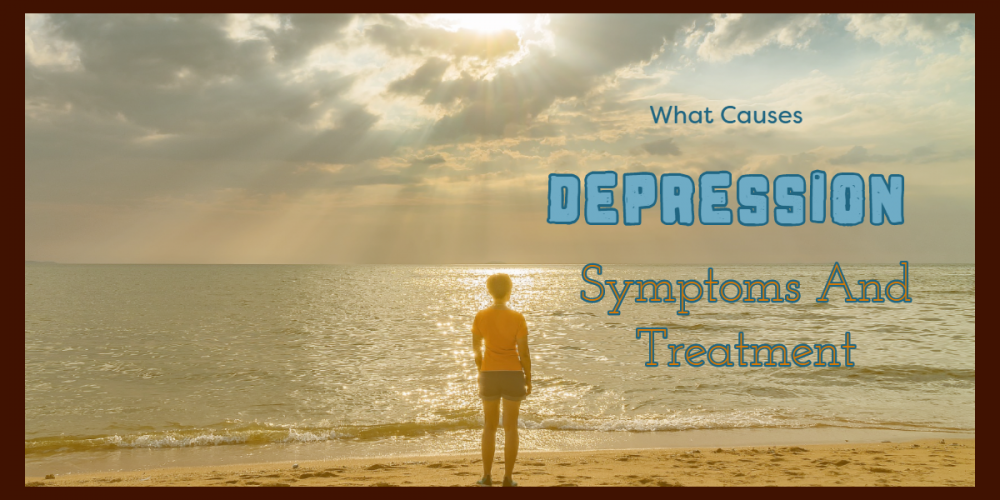 What Is Depression And What Causes it.