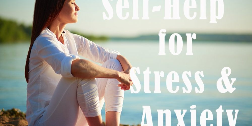Self-help for Anxiety and Stress