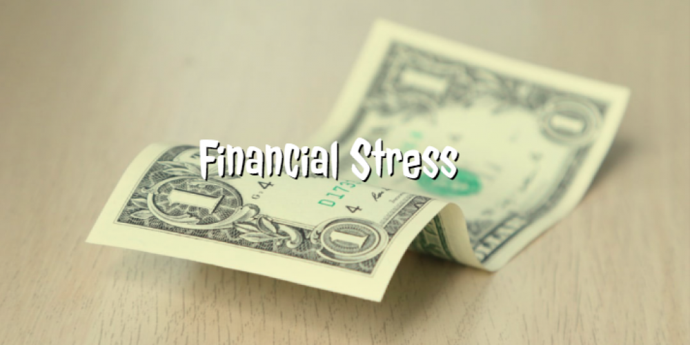 Dealing With Financial Stress?
